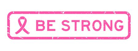 Grunge pink be strong word with ribbon square rubber seal stamp on white background (concept for breast cancer awareness)
