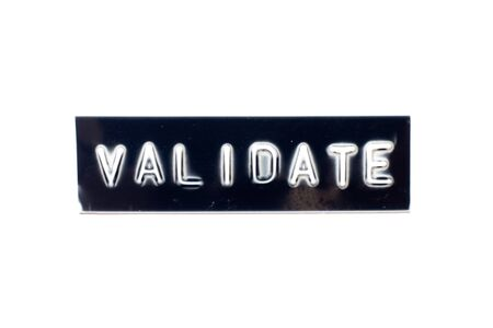 Embossed letter in word validate in black banner on white background