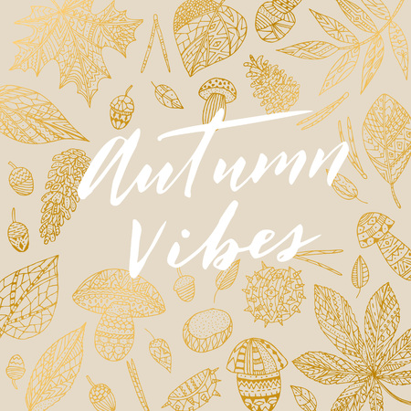 mindful: Elegant vector Autumn Vibes quote. Hipster calligraphic phrase. Leaves background.