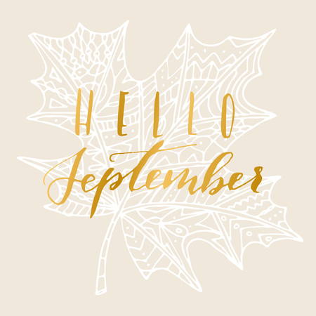 Elegant Vector Hello September Quote. Hipster Calligraphic Phrase. Leave  Background. Vector