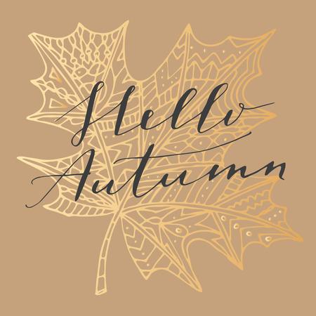 Elegant vector Hello Autumn quote. Hipster calligraphic phrase. Leaves background.