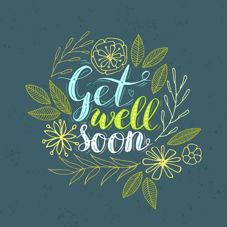 Vector hand lettering Get well soon card decorated with hand drawn flowers.