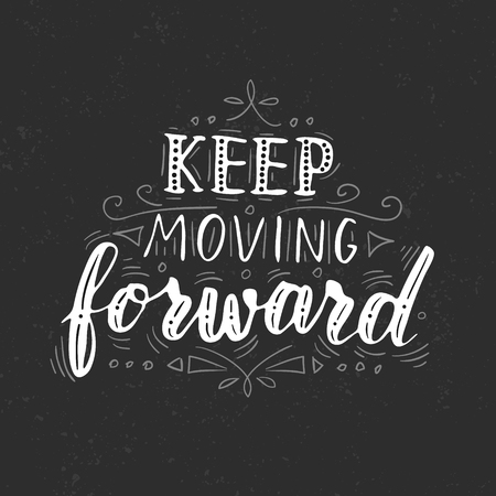 "Vector hand written quote ""Keep moving forward"". T-shirt, poster, card design. Trendy lettering."