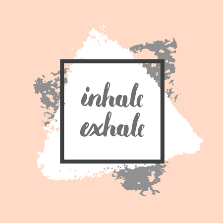 Vector hand drawn, written Inhale Exhale motivational trendy design for t-shirt, poster or card. Illustration