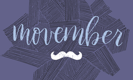 activism: Vector Movember cancer awareness event poster, banner and card. Hand lettered phrase and moustache.