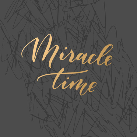 Vector hand drawn modern card. Trendy hand written calligraphy postcard. Elegant calligraphic quote and phrase Miracle time.