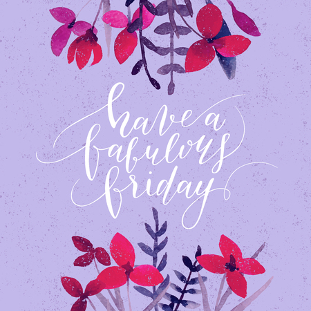 Vector hand drawn calligraphic quote Have a fabulous friday. Modern calligraphy poster, t-shirt, card design. Stock Photo
