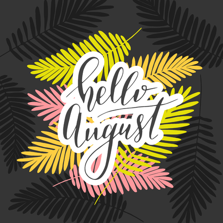 "Vector hand written phrase ""hello august"". Modern brush lettering, calligraphic quote."