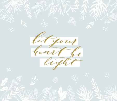 Elegant stylish Christmas greeting card design. Minimalist vector hand drawn holiday postcard, delicate winter leaves and branches. Gentle calligraphic festive lettering quote. Let your heart be light. 版權商用圖片 - 127620723