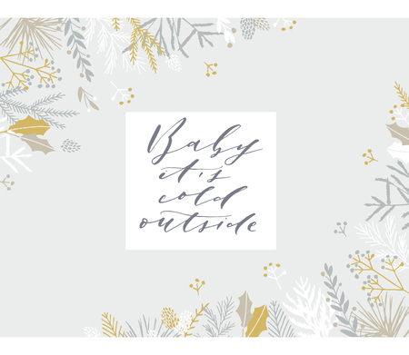 Elegant stylish Christmas greeting card design. Minimalist vector hand drawn holiday postcard, delicate winter leaves and branches. Gentle calligraphic festive lettering quote. Baby its cold outside.