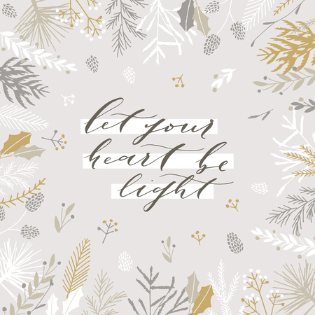 Elegant stylish Christmas greeting card design. Minimalist vector hand drawn holiday postcard, delicate winter leaves and branches. Gentle calligraphic festive lettering quote. Let your heart be light.