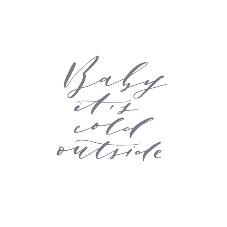 Elegant stylish Christmas hand lettered quote for greeting cards. Minimalist vector hand written holiday delicate phrase. Gentle feminine calligraphic festive brush lettering. Baby its cold outside.