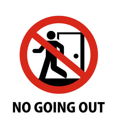 No going out