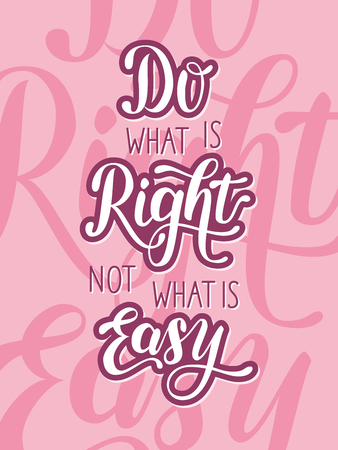 Do what is right, not what is easy. Hand-drawn lettering. Pink and white color. Vector illustration. Calligraphic Motivation Design for print, shirt, poster, cards. 版權商用圖片 - 88424448