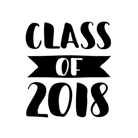 Class of 2018. Hand drawn lettering. Graduation label. Vector element for graduation design for greeting, invitation card