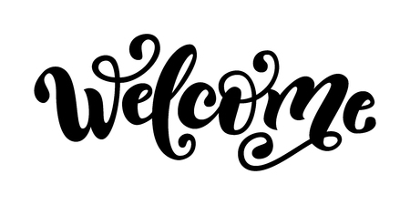 Welcome. Hand Lettering word. Handwritten modern brush typography sign. Greetings for icon, badge, cards, poster, banner, tag. Celebration. Black and white. Vector illustration