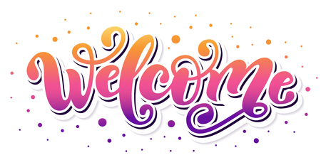 Welcome. Hand Lettering word. Handwritten modern brush typography sign. Greetings for icon, logo, badge, cards, poster, banner, tag Celebration Color gradient Vector illustration