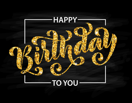Happy birthday to you. Hand drawn Lettering card. Modern brush calligraphy. Vector Gold text on black background.