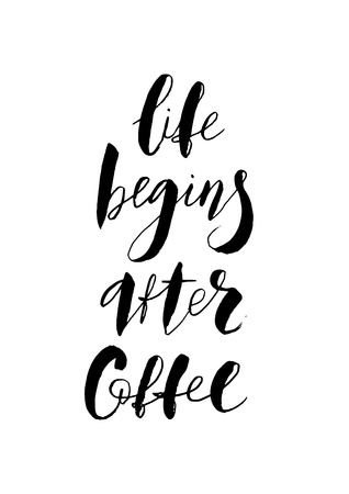 Life begins after Coffee text. Hand lettering. Modern brush calligraphy. Vector illustration. Ilustrace
