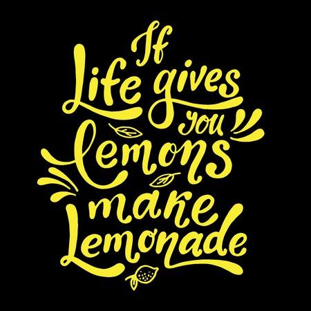 인생이 레몬을 준다면 레모네이드를 만듭니다. 필기 동기 부여 포스터. 검은 배경에 벡터 흰색과 노란색 글자.