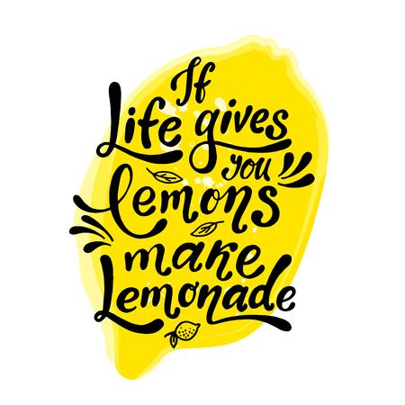 인생이 레몬을 준다면 레모네이드를 만듭니다. 필기 동기 부여 포스터. 현대적인 독특한 글자. 레몬과 함께 벡터 일러스트 레이 션. 동기 부여 인용. 디