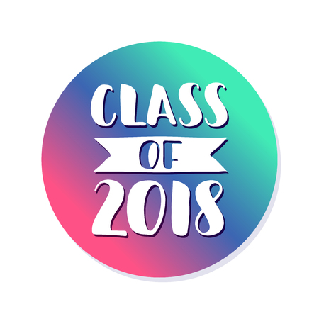 Class of 2018. Hand drawn brush lettering Graduation Template for graduation design, party.