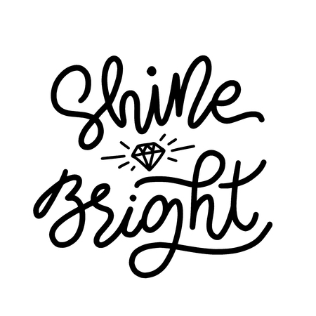 Shine bright like a diamond text lettering