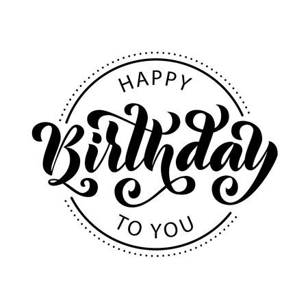 Feliz cumpleaños. Tarjeta de letras dibujadas a mano. Ilustración de vector de caligrafía de pincel moderno. Texto negro sobre fondo blanco. Ilustración de vector