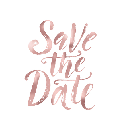 Save the date. Wedding phrase. Brush Lettering. Rose Gold foil effect vector illustration.