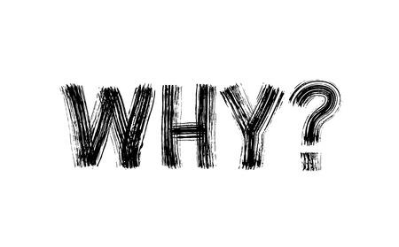 Warum Wort fragen. Vektorillustration. Hand gezeichneter Beschriftungstext. Trockene Pinselstruktur. Moderne Kalligraphie.