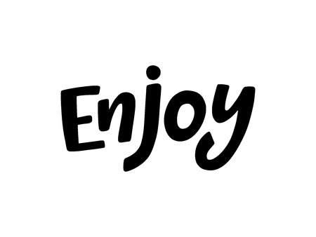 Enjoy word. Inspiration text. Vector illustration. Black hand lettering typography on white background. Design for print cards, tee and poster. 向量圖像