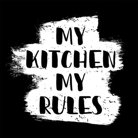 私の台所、私のルール。現代のブラシ書道。暗い背景の白色ブラシストロークの黒のテキスト。引用する。ベクトルイラストのハンドレタリング。 ベクターイラストレーション