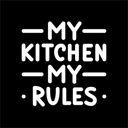 My kitchen, my rules. Typography poster. White text on black background. Quote. Vector illustration hand lettering. Bold. Stok Fotoğraf