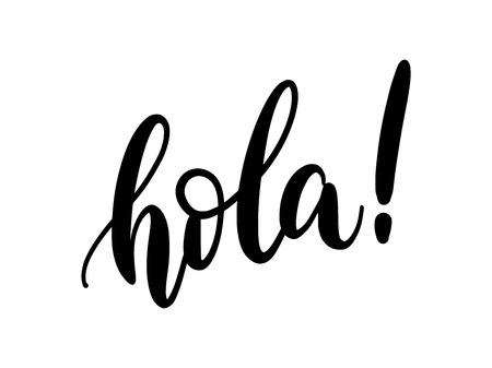 Hola Wortbeschriftung. Hand gezeichnete Pinselkalligraphie. Vektorillustration für Druck auf Hemd, Karte, Plakat usw. Schwarzweiss. Hallo Textphrase des spanischen Textes.