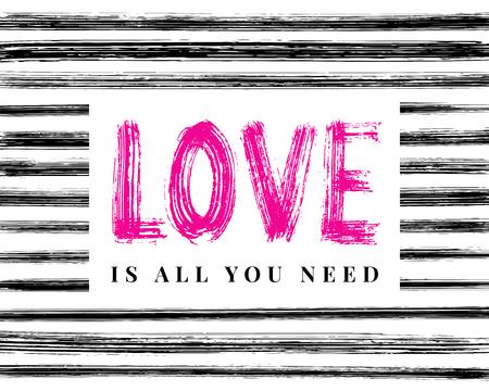 El amor es todo lo que necesitas. Palabra de letras de mano. Ilustración de vector de fondo de tinta de pincel seco de rayas. diseño tipográfico de inspiración manuscrita para carteles impresos, tarjetas, pancartas, camisetas, camisetas, sudaderas con capucha, etiquetas Ilustración de vector