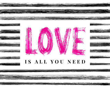 Love is all you need. Hand Lettering word. Stripe dry brush ink background Vector illustration. handwritten inspirational typographic design for print poster, cards, banner, t shirt, tee, hoodies, tag Vektorgrafik