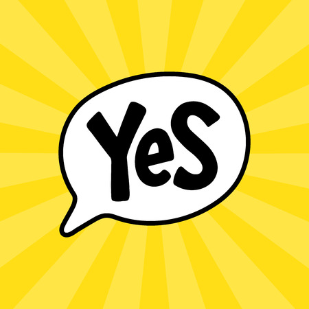 Yes word text on talk shape. Vector illustration speech bubble on white background. Design element for badge, sticker, mark, symbol, icon and card chat.