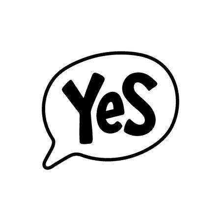 Sí, texto de palabra en forma de conversación. Bocadillo de diálogo de ilustración vectorial sobre fondo blanco. Elemento de diseño para insignia, pegatina, marca, símbolo, icono y chat de tarjeta.