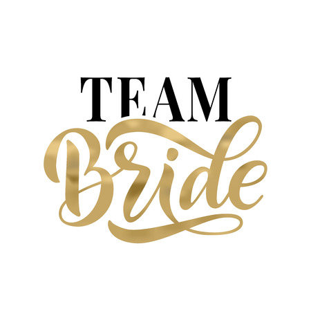 Bride team gold word calligraphy fun design to print on tee, shirt, hoody, poster banner sticker, card. Hand lettering text vector illustration for bachelorette party, hen party bridal shower Фото со стока - 109976046