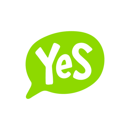 Yes word text on talk shape. Vector illustration speech bubble on white background. Design element for badge, sticker, mark, symbol, icon and card chat. Green color