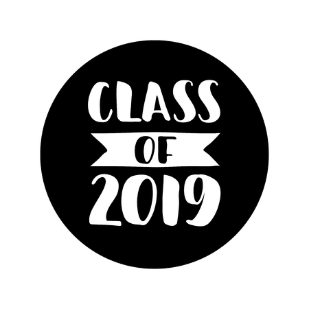 Class of 2019 round lable. Black Hand drawn brush lettering Graduation on white background. Template for graduation design, party, high school or college graduate, yearbook. Vector illustration.