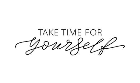 Toma tiempo para ti mismo. Cita de motivación Texto de caligrafía moderna ámate a ti mismo. Diseño de impresión para camiseta, etiqueta de pin, insignias, pegatina, tarjeta de felicitación, banner. Ilustración vectorial. ego