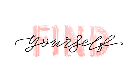 Find yourself. Motivation Quote Modern calligraphy text love yourself. Design print for t shirt, pin label, badges, sticker, greeting card, type poster banner. Vector illustration. ego