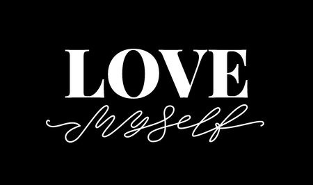 Love myself. Fashion typography quote. Modern calligraphy text love my self. Design print for girls t shirt, pin label, badges, sticker, greeting card, type poster banner. Vector illustration. ego 스톡 콘텐츠 - 121988234