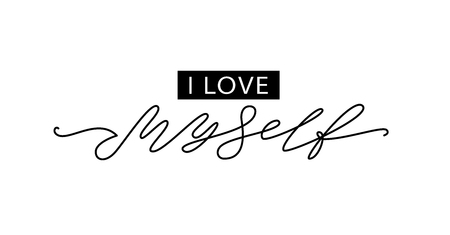 Love myself. Fashion typography quote. Modern calligraphy text love my self. Design print for girls t shirt, pin label, badges, sticker, greeting card, type poster banner. Vector illustration. ego