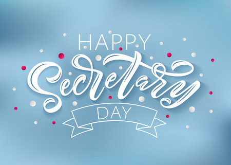 Happy Secretary Day hand lettering vector illustration. 24 April 2019. Hand drawn text design for National Secretaries Day. Administrative Professionals Day. Script word for print greetings card  イラスト・ベクター素材