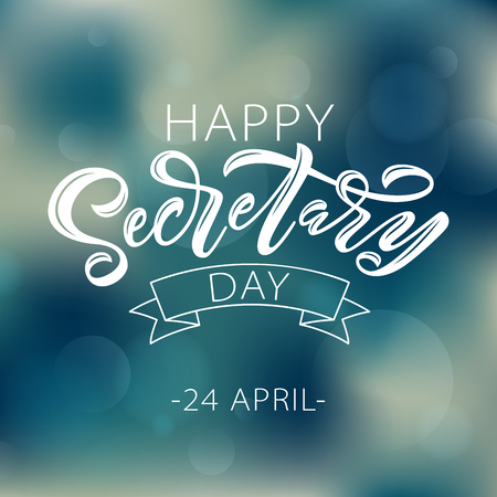 Happy Secretary Day hand lettering vector illustration. 24 April 2019. Hand drawn text design for National Secretaries Day. Administrative Professionals Day. Script word for print greetings card Stock Illustratie