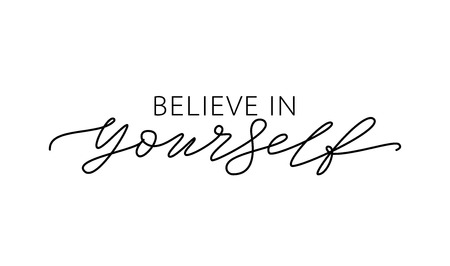 Believe in yourself. Motivation Quote Modern calligraphy text believe in yourself. Design print for t shirt, hoodie, pin label, badges, sticker, greeting card, type poster banner. Vector illustration Çizim