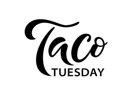Martes de tacos. Ilustración vectorial. Ptint gráfico de signo de promoción. Cocina tradicional mexicana. Palabra de etiqueta de publicidad de evento de martes de taco. Dibujado a mano texto negro aislado sobre fondo blanco.