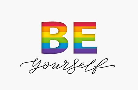 Sei du selbst Zitat. LGBT-Regenbogen-Stolzflagge. Papier geschnittenes Wort. Lesbisch und queer lieben sich selbst. Textdesigndruck für T-Shirt, Plakat, Karte, Fahne Vektorillustration Vector Vektorgrafik